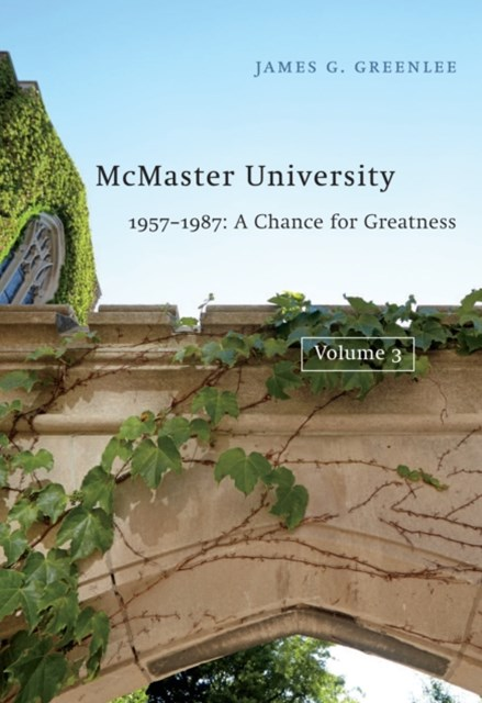 (ebook) McMaster University, Volume 3: 1957-1987