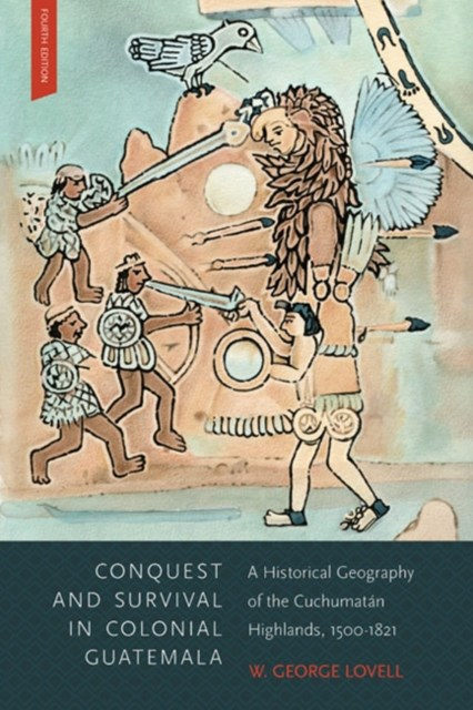 (ebook) Conquest and Survival in Colonial Guatemala, Fourth Edition