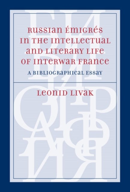 Russian Emigres in the Intellectual and Literary Life of Interwar France