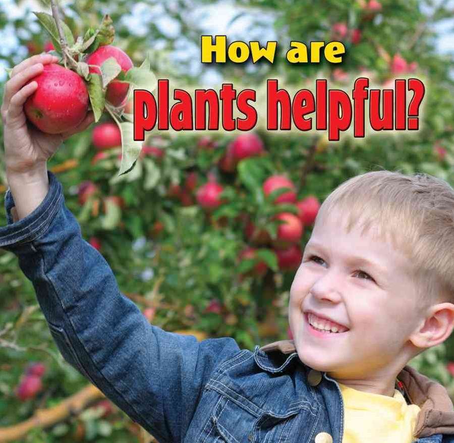 How Are Plants Helpful?