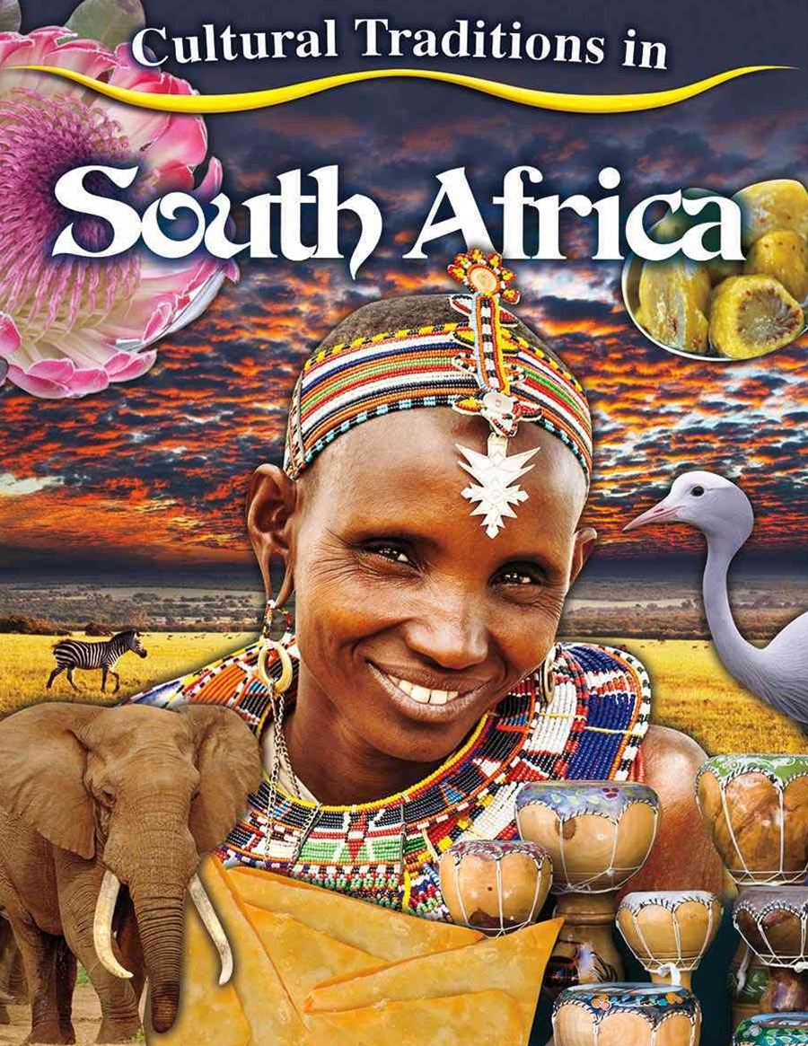 Cultural Traditions in South Africa - Cultural Traditions in My World