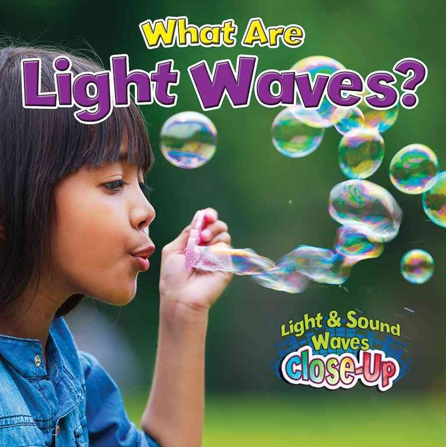 What are Light Waves? - Light and Sound Waves Close-Up