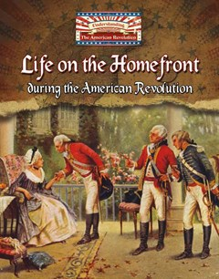 Life on the Homefront During the American Revolution