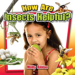How Are Insects Helpful?
