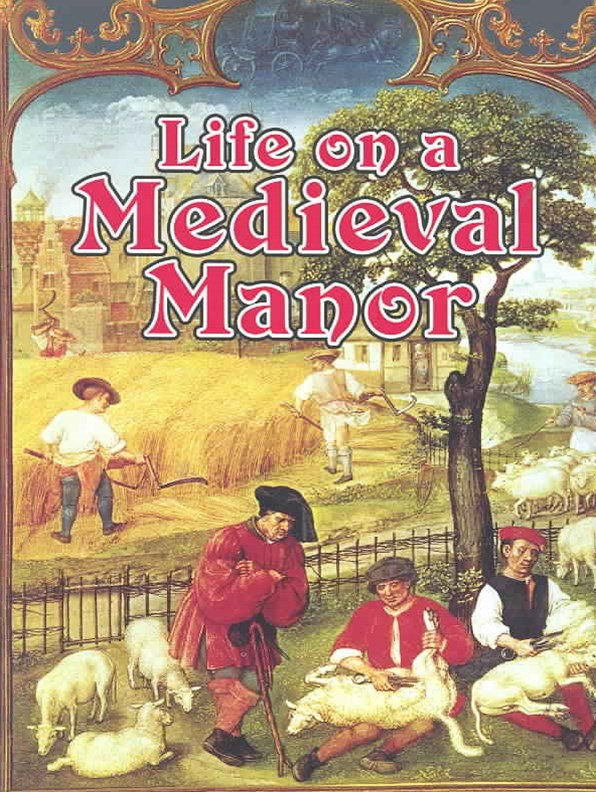 Life On a Medieval Manor - Medieval World