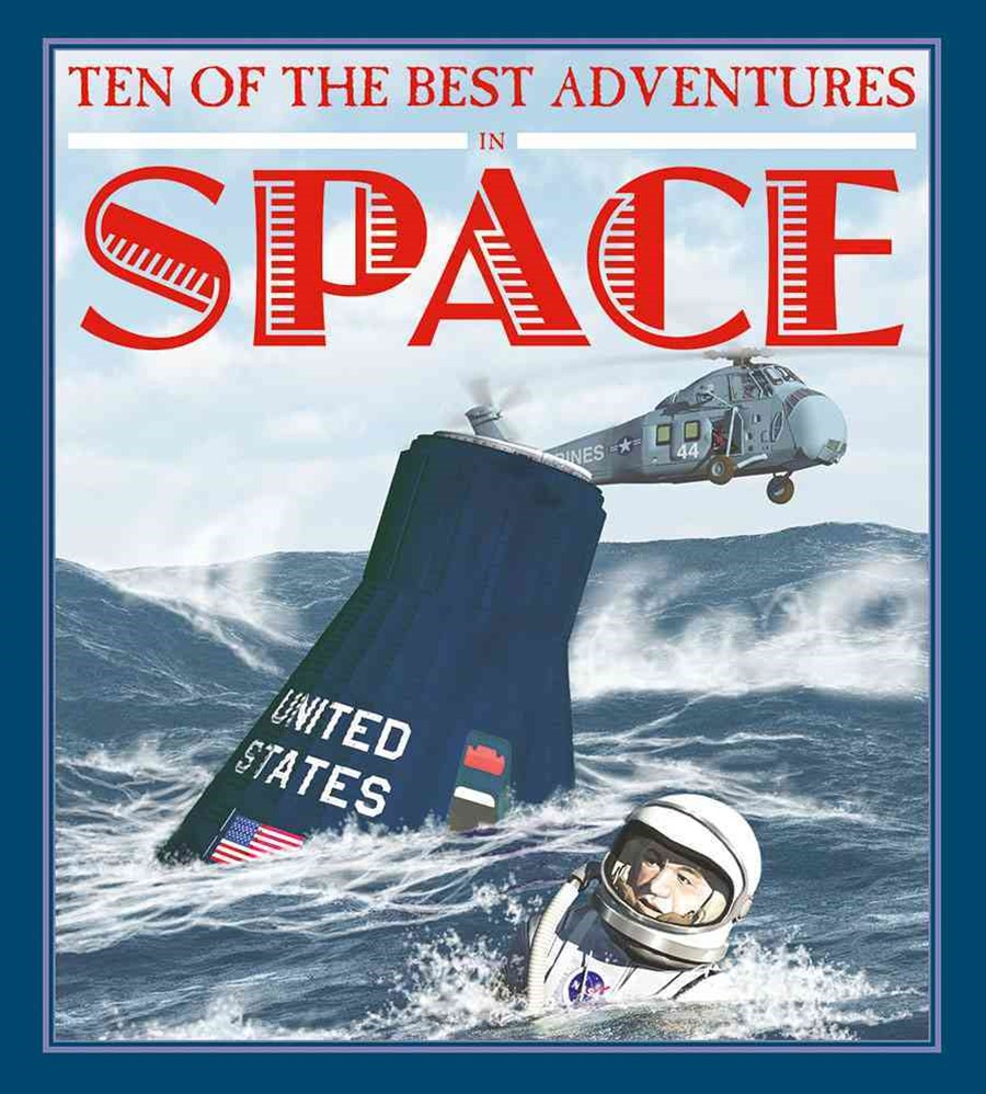Ten of the Best Adventures in Space