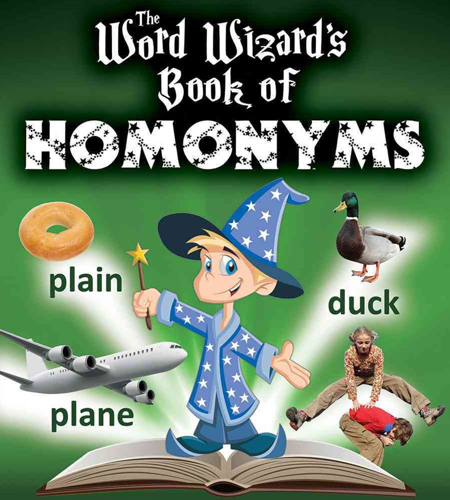 The Word Wizard's Book of Homonyms