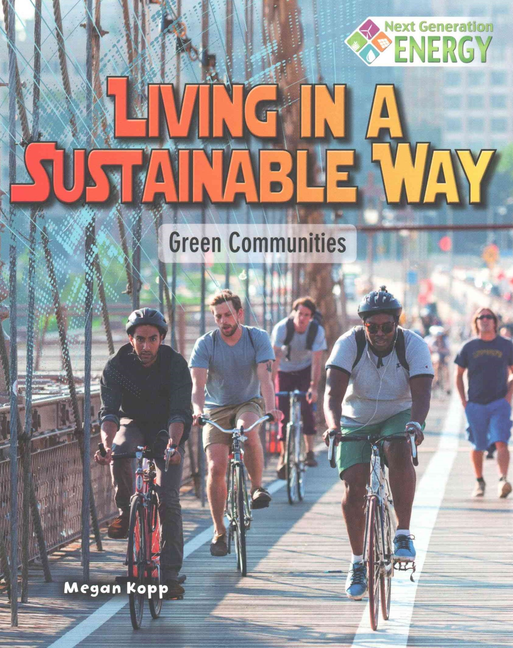 Living in a Sustainable Way - Green Communities - Next Generation Energy