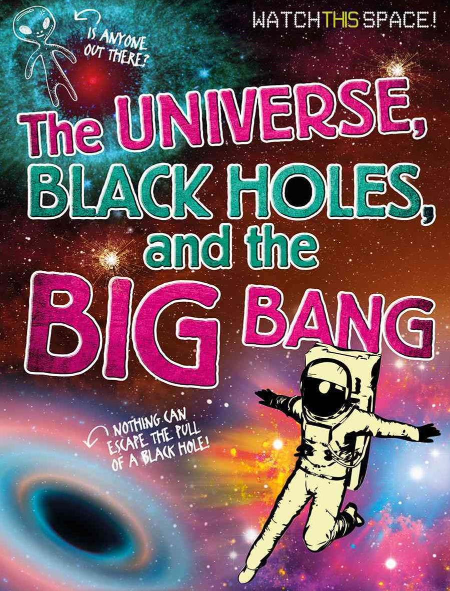The Universe, Black Holes, and the Big Bang