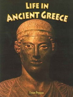 Life in Ancient Greece - Peoples of the Ancient World