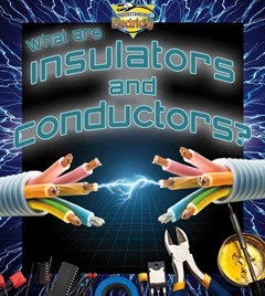 What Are Insulators and Conductors?