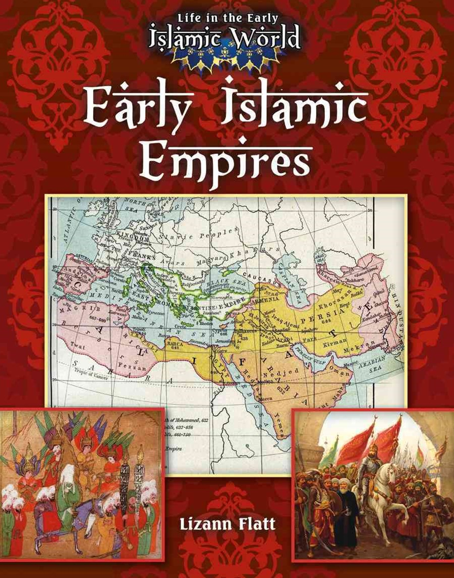 Early Islamic Empires - Life in the Early Islamic World