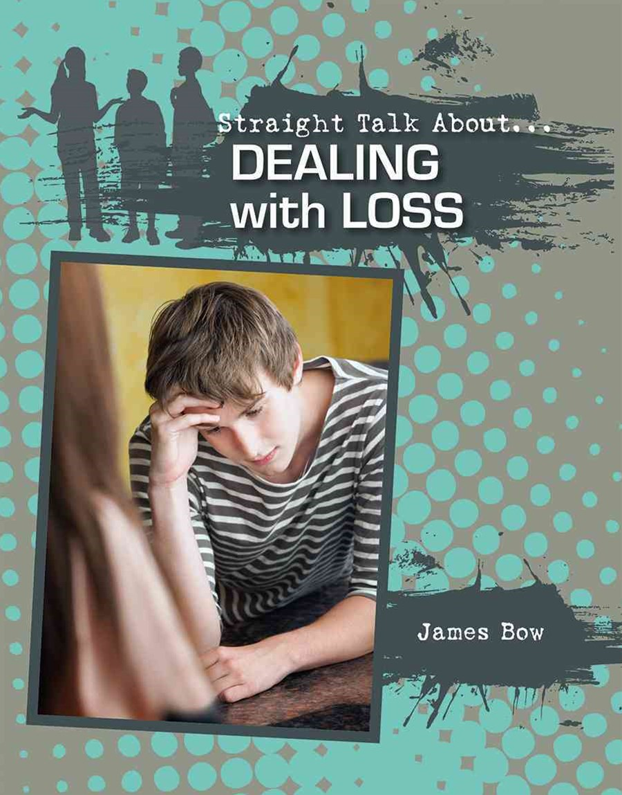 Dealing With Loss - Straight Talk About