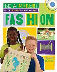 Maker Projects for Kids Who Love Fashion - Be a Maker!