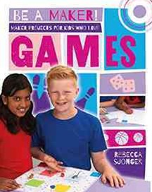 Maker Projects for Kids Who Love Games - Be a Maker!