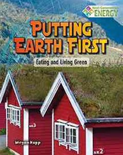 Putting Earth First: Eating and Living Green - Next Generation Energy