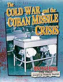The Cold War and the Cuban Missle Crisis