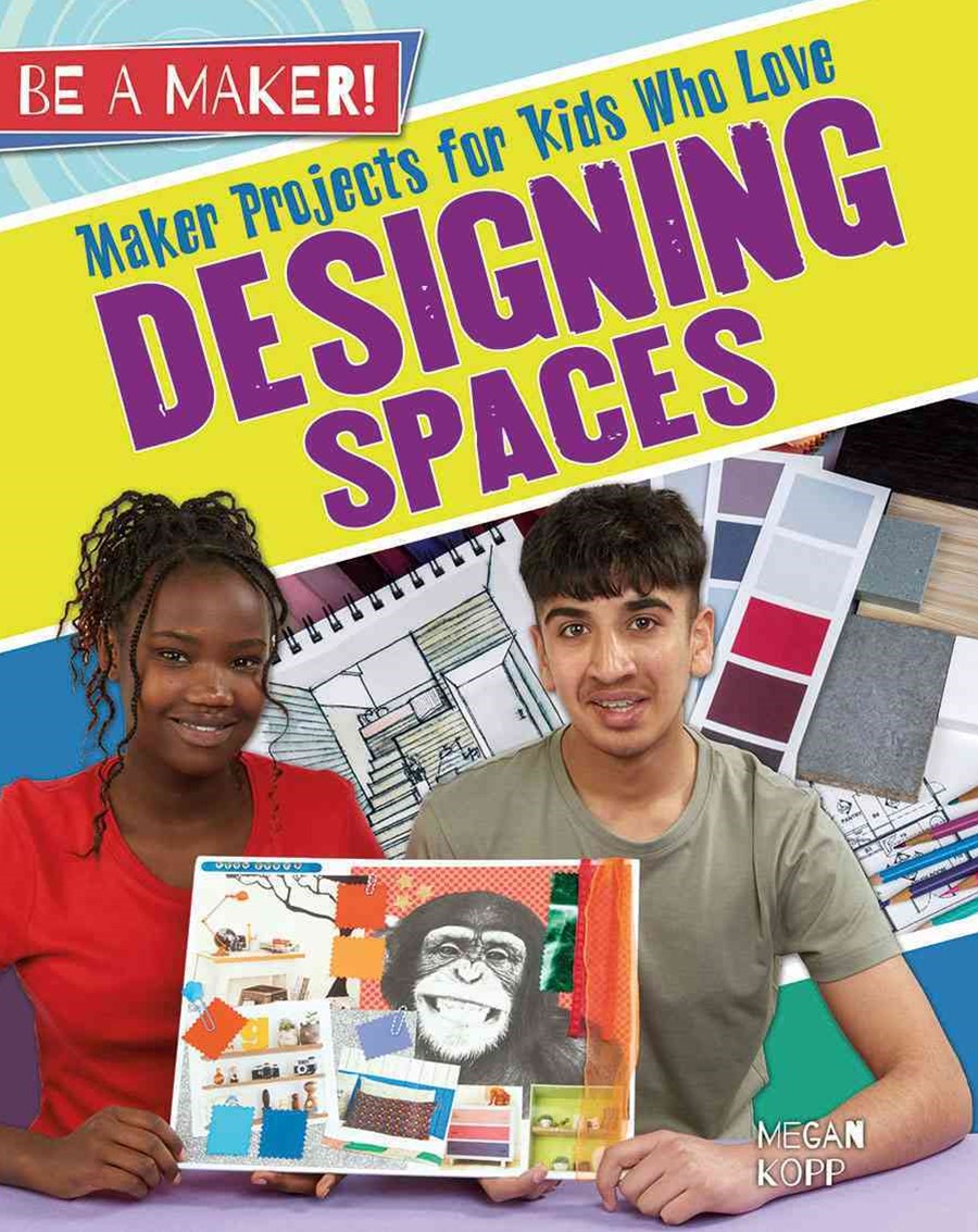 Maker Projects for Kids Who Love Designing Spaces - Be a Maker!