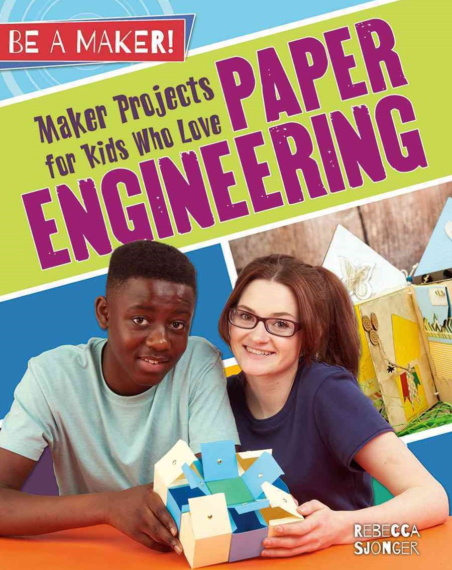 Maker Projects for Kids Who Love Paper Engineering - Be a Maker!