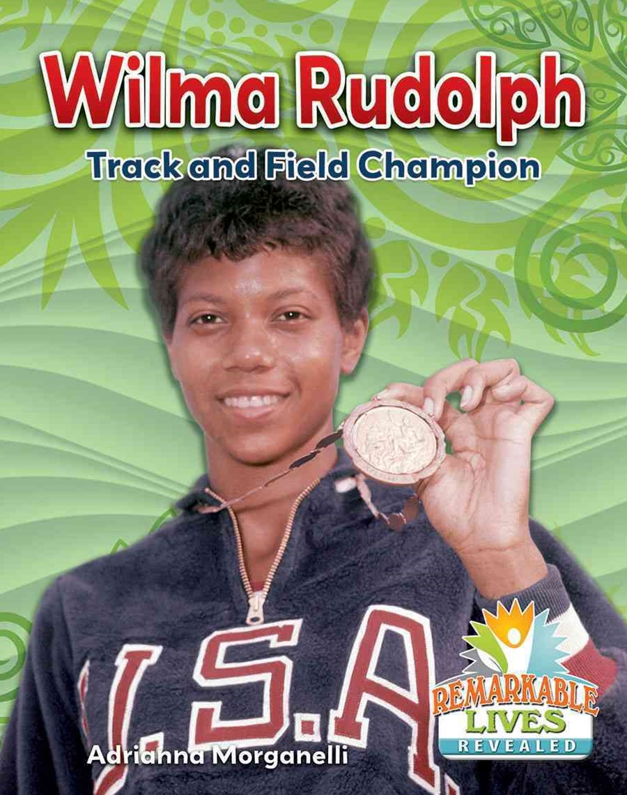 Wilma Rudolph - Track and Field Champion - Remarkable Lives Revealed