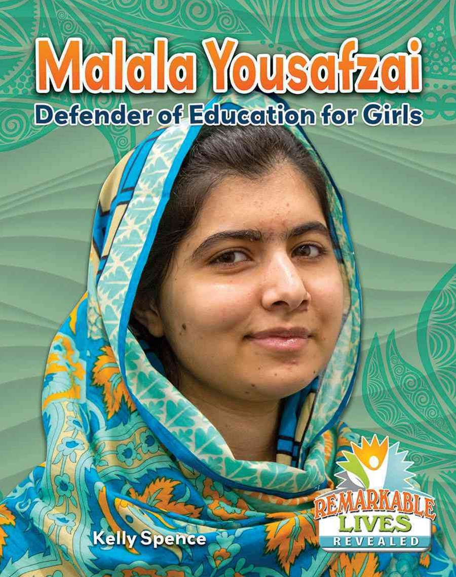 Malala Yousafzai - Defender of Education for Girls - Remarkable Lives Revealed