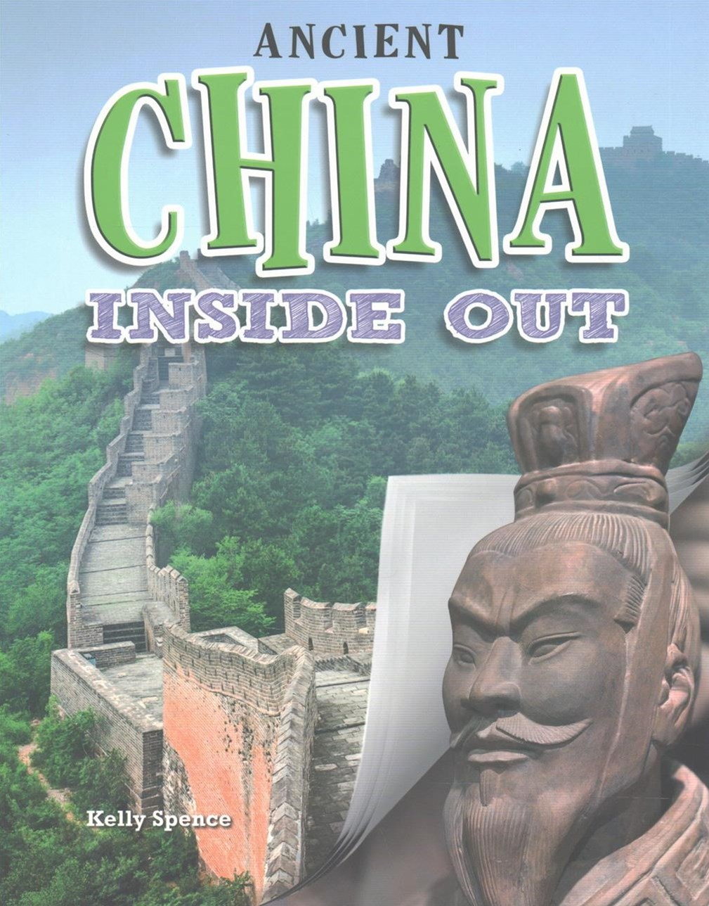 Ancient China Inside Out - Ancient Worlds Inside Out