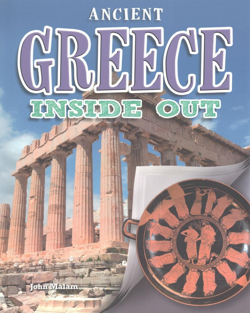 Ancient Greece Inside Out - Ancient Worlds Inside Out