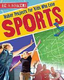 Maker Projects for Kids Who Love Sports - Be a Maker!