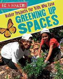Maker Projects for Kids Who Love Greening Up Spaces - Be a Maker!