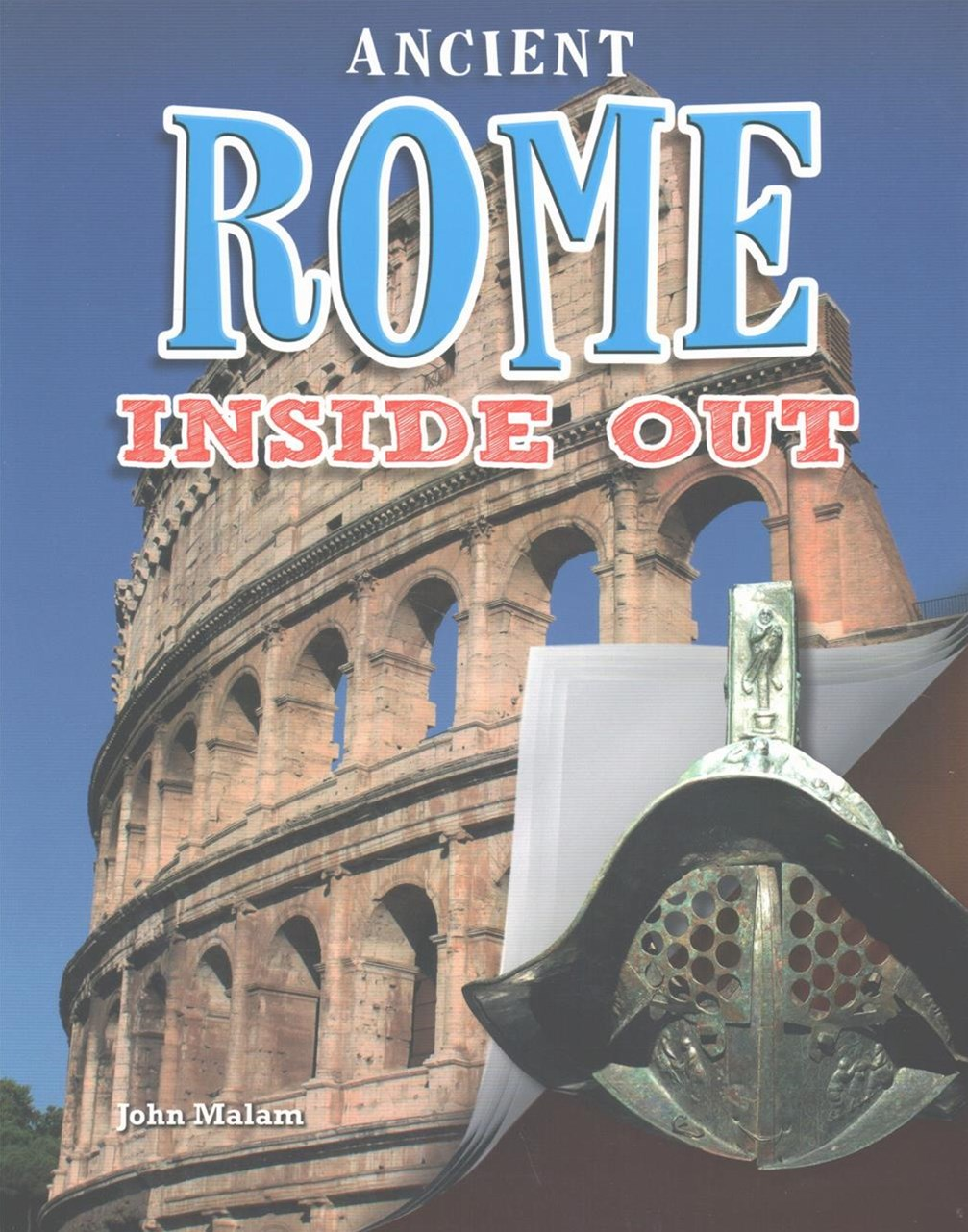 Ancient Rome Inside Out - Ancient Worlds Inside Out