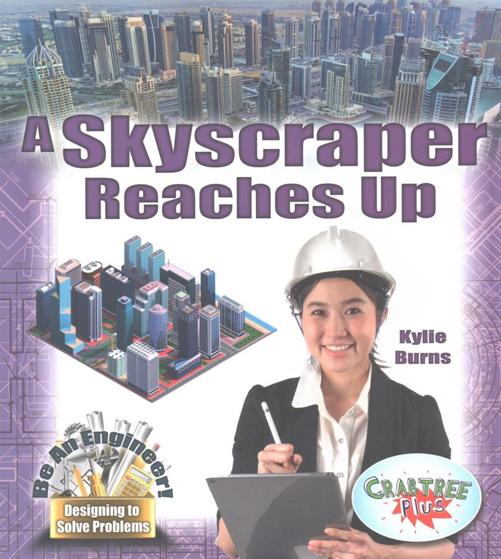 A Skyscraper Reaches Up - Be An Engineer! Designing to Solve Problems