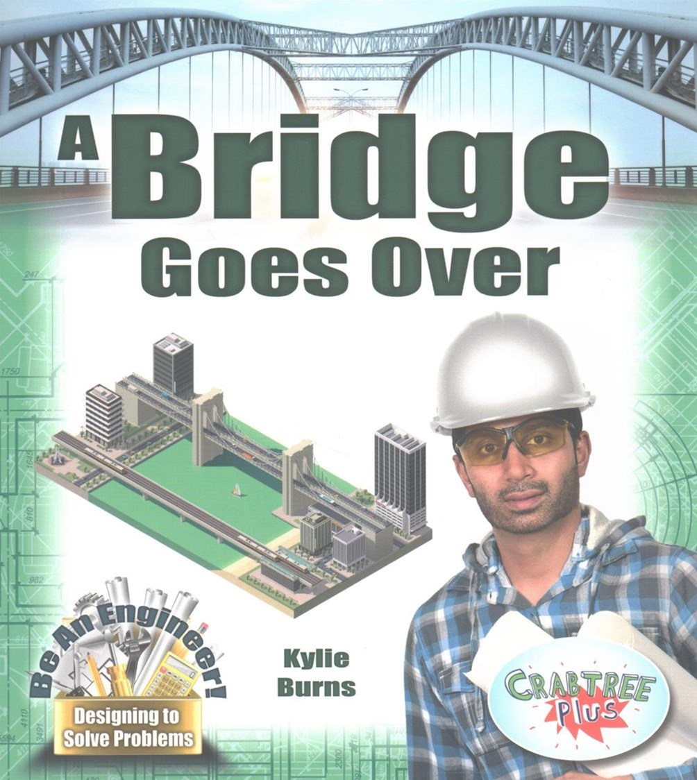 A Bridge Goes Over - Be An Engineer! Designing to Solve Problems