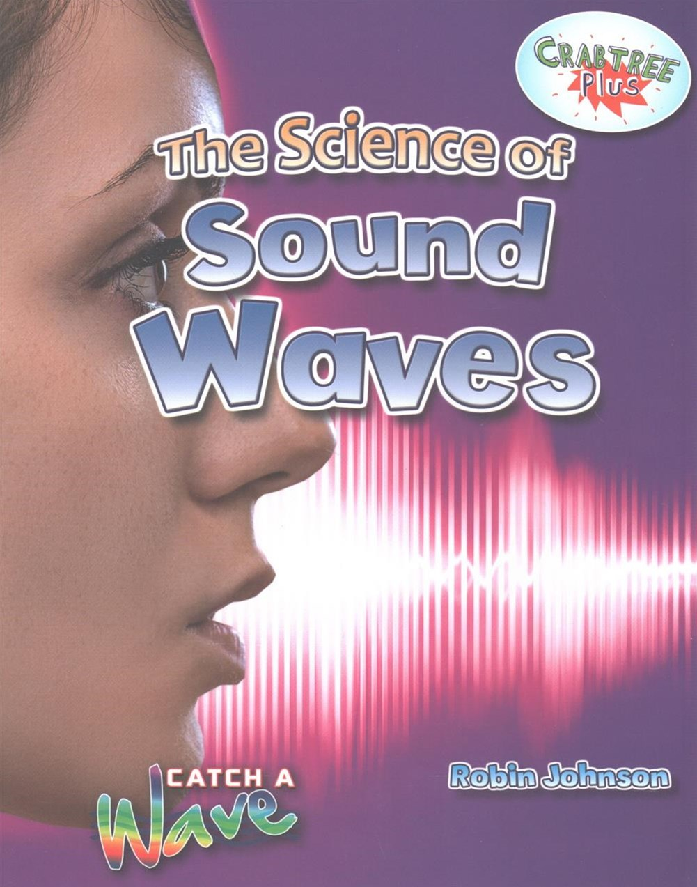 The Science of Sound Waves - Catch a Wave