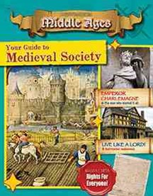 Your Guide to Medieval Society - Destination: Middle Ages