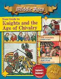 Your Guide to Knights and the Age of Chivalry - Destination: Middle Ages