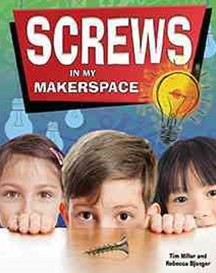 Screws in My Makerspace - Simple Machines in My Makerspace