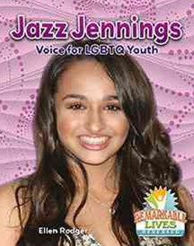 Jazz Jennings: Voice for LGBTQ Youth - Remarkable Lives Revealed
