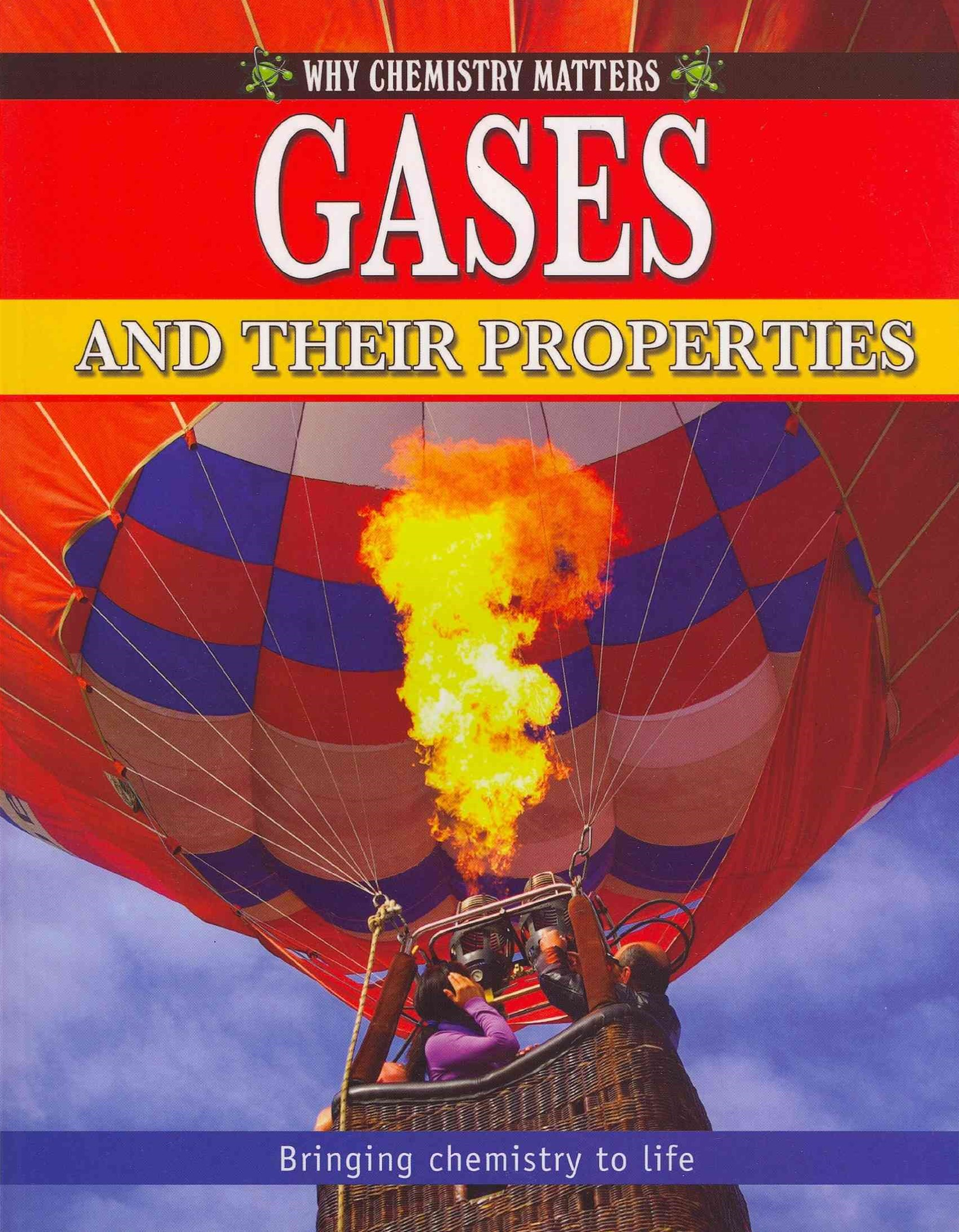 Gases and their Properties - Why Chemistry Matters