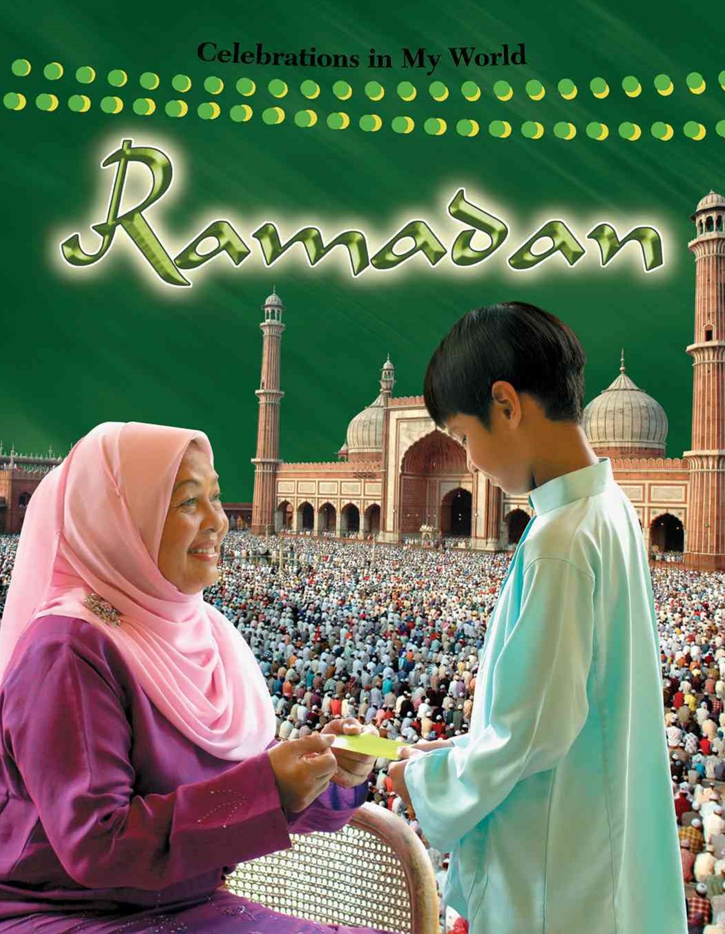 Ramadan - Celebrations in my World