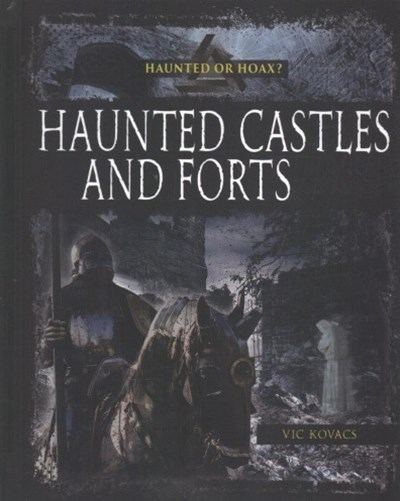 Haunted Castles and Forts