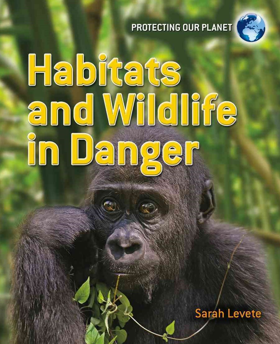 Habitats and Wildlife in Danger