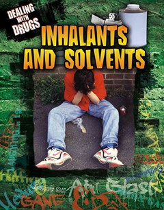 Dealing with Drugs Inhalants and Solvents