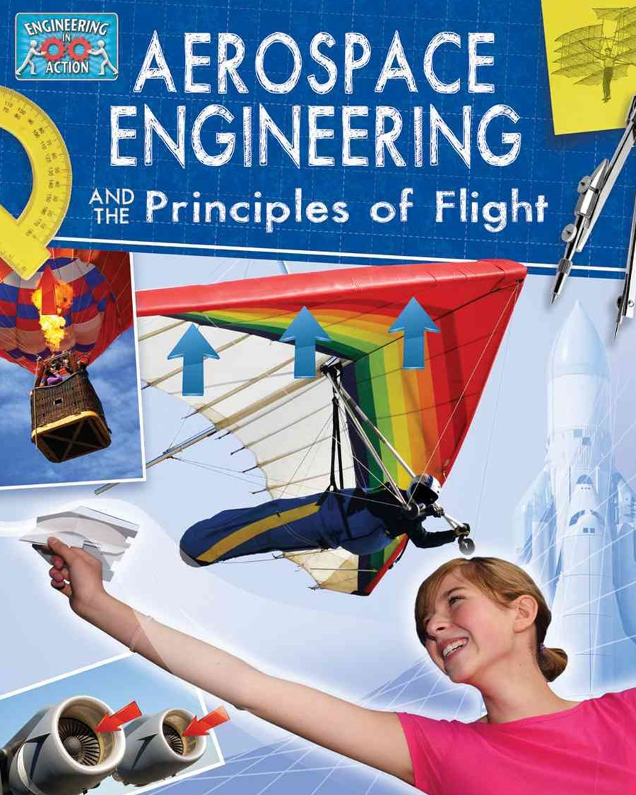 Aerospace Engineering and Principles of Flight - Engineering in Action