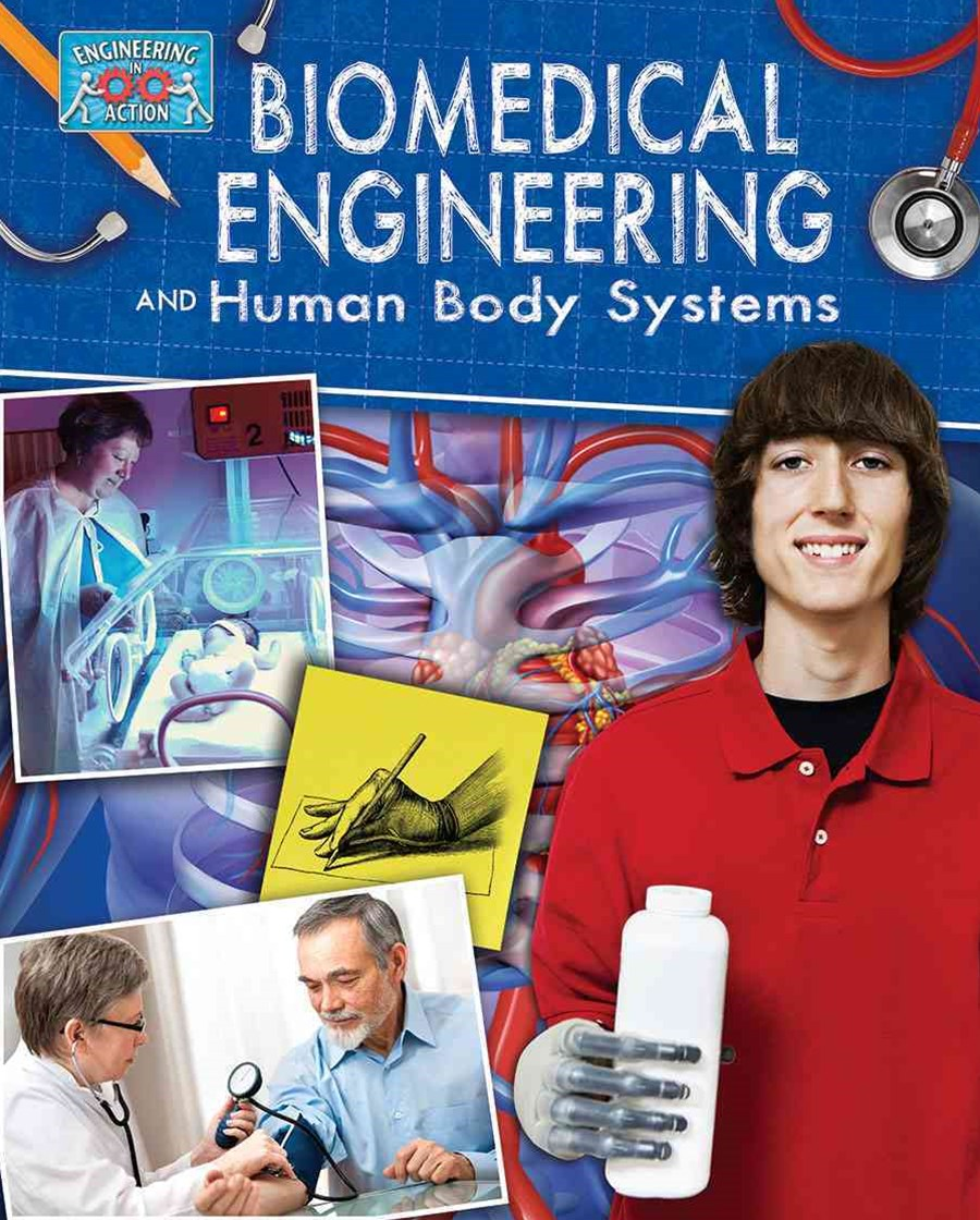 Biomedical Engineering and Human Body Systems - Engineering in Action