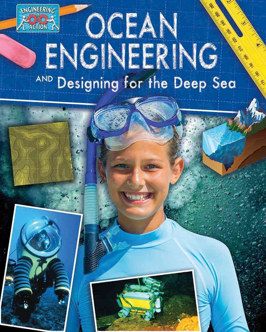 Ocean Engineering and Designing for the Deep Sea - Engineering in Action