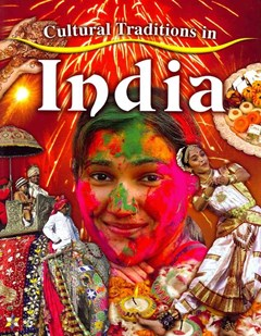 Cultural Traditions in India - Cultural Traditions in My World