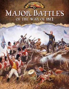 Major Battles of the War of 1812