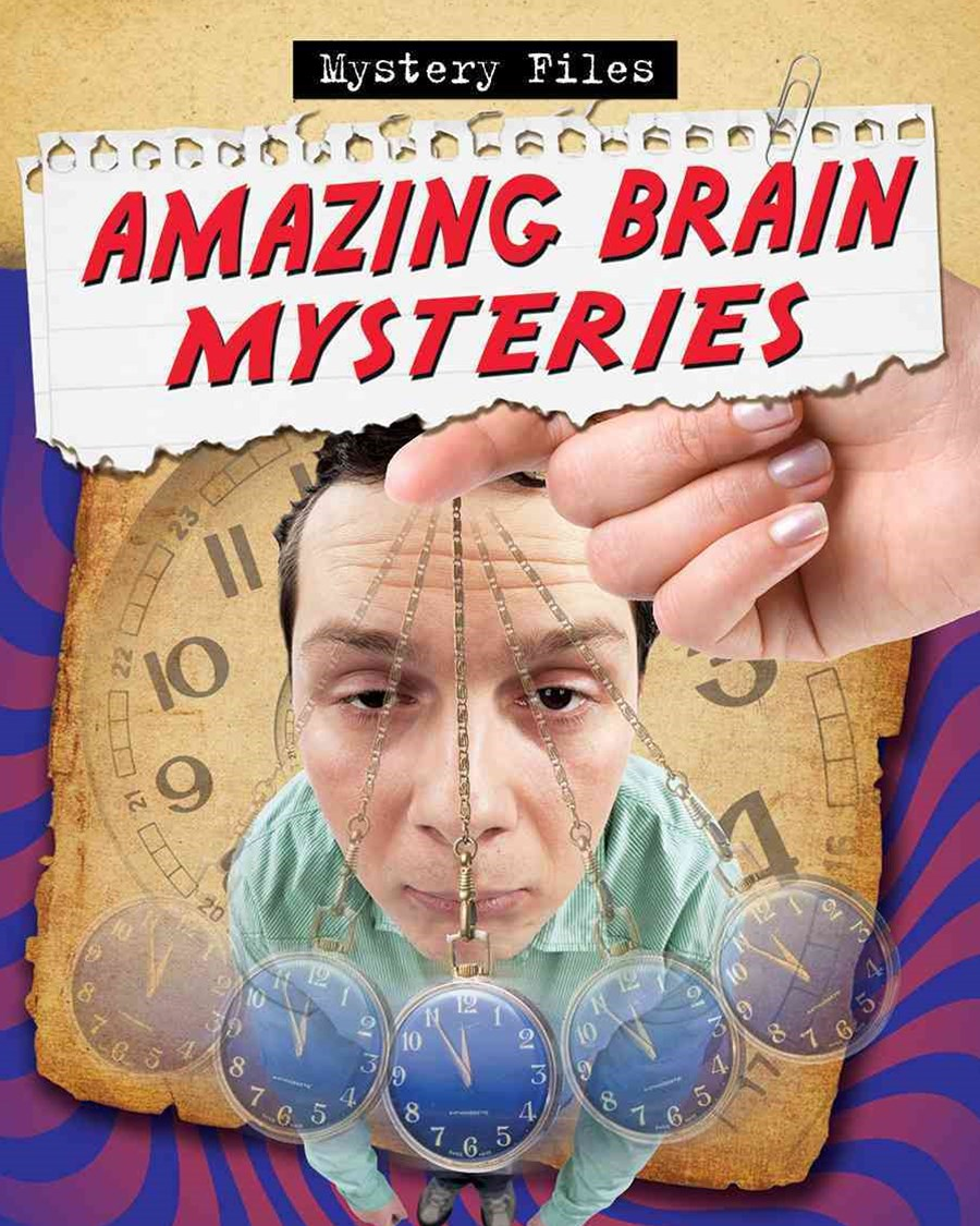 Amazing Brain Mysteries