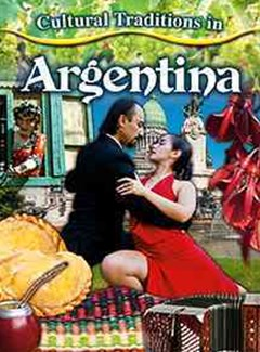 Cultural Traditions in Argentina - Cultural Traditions in My World
