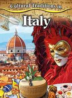Cultural Traditions in Italy - Cultural Traditions in My World